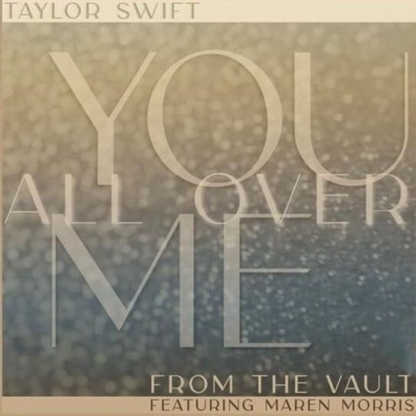 Taylor Swift – You All Over Me (Taylor's Version)