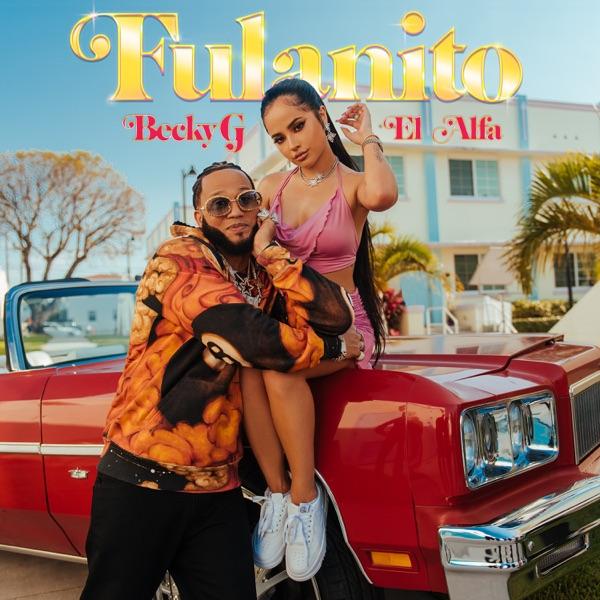 Becky G El Alfa Fulanito Lyrics