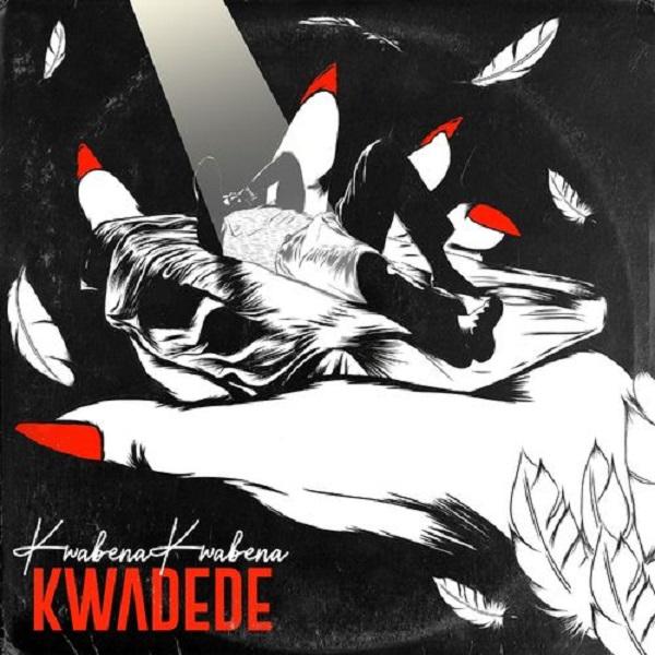 Kwabena Kwabena Kwadede Lyrics