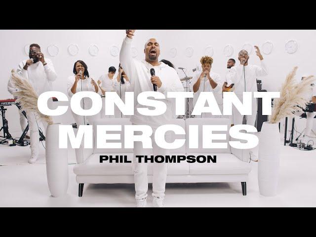 Phil Thompson Constant Mercies Lyrics